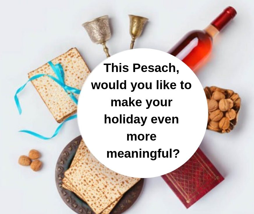 Make your Pesach more meaningful